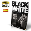 AMMO MIG JIMENEZ AMIG6017 BLACK - WHITE TECHNIQUE (CASTELLANO)